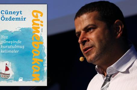 Gazeteci Cüneyt Özdemir'in kaleminden; Günebakan