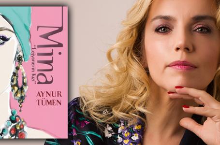 Aynur Tümen'in ilk romanı: Mina Lejyonerin Kızı